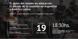 """Ciclo de conversaciones """"El pulso del mundo en educación: El estado de la cuestión en Argentina y América Latina"""""""